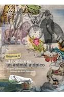Papel UTOPICOS II HOMBRE ES UN ANIMAL UTOPICO