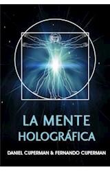 E-book La mente holográfica : un modelo efectivo para generar cambios rápidos y perdurables