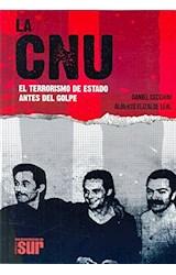 Papel LA CNU EL TERRORISMO DE ESTADO ANTES DEL GOLPE