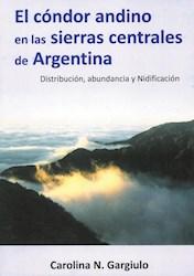 Libro El Condor Andino En Las Sierras Centrales Argentinas