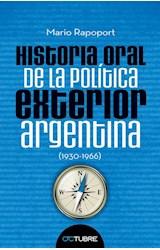 Papel HISTORIA ORAL DE LA POLITICA EXTERIOR ARGENTINA (1930-1  966) (RUSTICO)