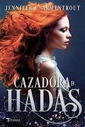 Libro Cazadora De Hadas  ( Libro 1 Serie Cazadora De Hadas )
