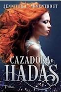 Papel CAZADORA DE HADAS (COLECCION LUNA AZUL) (RUSTICA)