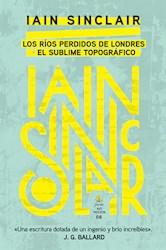 Libro Los Rios Perdidos De Londres Y El Sublime Topografico