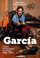 Libro Garcia : 15 Años De Entrevistas Con Charly (1992-2007)