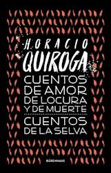 Libro Cuentos De Amor Locura Y Muerte / Cuentos De La Selva