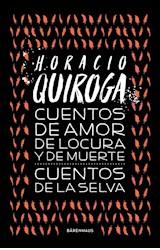 Papel CUENTOS DE AMOR DE LOCURA Y DE MUERTE / CUENTOS DE LA SELVA