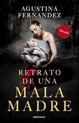 Libro Retrato De Una Mala Madre