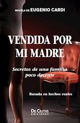 Libro Vendida Por Mi Madre