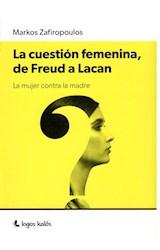 Papel CUESTION FEMENINA DE FREUD A LACAN LA MUJER CONTRA LA MADRE