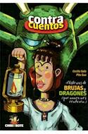 Papel HISTORIAS DE BRUJAS Y DRAGONES QUE NUNCA NOS CONTARON (COLECCION CONTRACUENTOS 1) (ILUSTRADO)