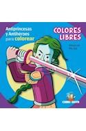 Papel COLORES LIBRES 1 ANTIPRINCESAS Y ANTIHEROES PARA COLOREAR (ILUSTRADO)