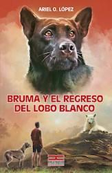 Libro Bruma Y El Regreso Del Lobo Blanco