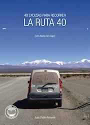 Libro 40 Excusas Para Recorrer La Ruta 40