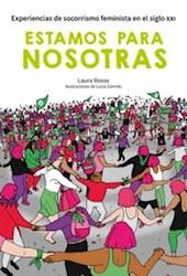Libro Estamos Para Nosotras .Experiencias De Socorrismo Feminista En El Siglo Xxi