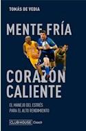 Papel MENTE FRIA CORAZON CALIENTE EL MANEJO DEL ESTRES PARA EL ALTO RENDIMIENTO