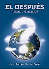 Papel El Despues - Turismo Y Humanidad