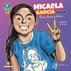 Libro Micaela Garcia ' La Negra ' Para Chicos Y Chicas