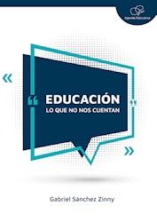 Libro Educacion : Lo Que No Nos Cuentan