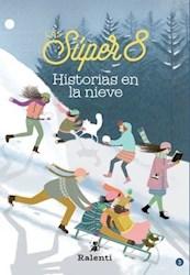 Libro Las Super 8 : Historias En La Nieve