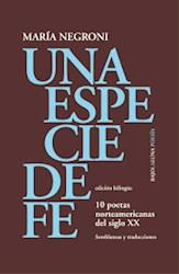Libro Una Especie De Fe .10 Poetas Norteamericanas Del Siglo Xx. Semblanzas