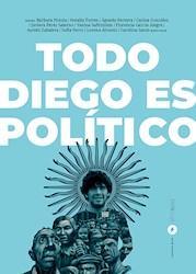 Todo Diego Es Poltico