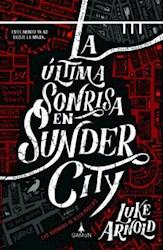 Libro La Ultima Sonrisa En Sunder City