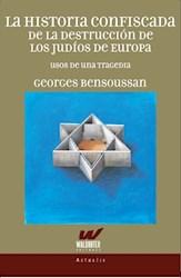 Libro La Historia Confiscada De La Destruccion De Los Judios De Europa