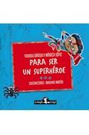 Papel PARA SER UN SUPERHEROE (ILUSTRADO) (+4 AÑOS)