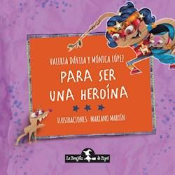 Libro Para Ser Una Heroina
