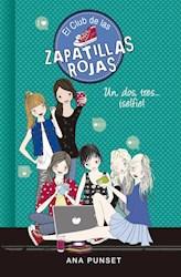 Libro Un , Dos , Tres ... Selfie ! Club De Las Zapatillas Rojas