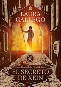 Libro El Secreto De Xein ( Libro 2 De Guardianes De La Ciudadela )