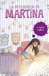 Libro 3. La Diversion De Martina : La Puerta Magica