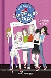 Libro 12. Un Millon De Likes Club De Las Zapatillas Rojas