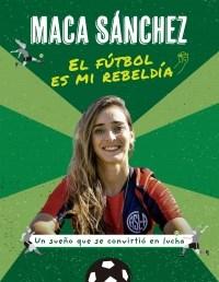 Papel Futbol Es Mi Rebeldia, El