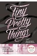 Papel TINY PRETTY THINGS [DULCES PERFECTAS Y MALVADAS] (COLECCION ELLAS)