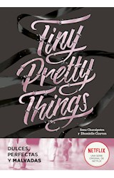 Papel TINY PRETTY THINGS [DULCES PERFECTAS Y MALVADAS] (COLECCION ELLAS)