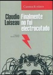 Libro Finalmente No Fui Electrocutado