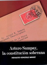 Libro Arturo Sampay ,La Constitucional Soberana