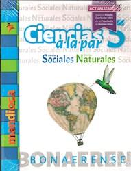 Libro Ciencias A La Par 5 Bonaerense (Sociales/Naturales) 2Da Edicion