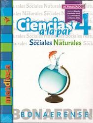 Libro Ciencias A La Par 4 Bonaerense (Sociales/Naturales) 2Da Edicion