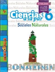 Libro Ciencias A La Par 6 Bonaerense (Sociales/Naturales) 2Da Edicion