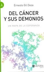 Libro Del Cancer Y Sus Demonios . Un Mapa De La Esperanza