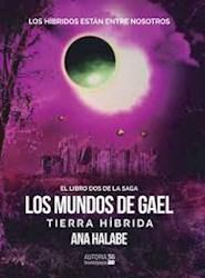 Libro Los Mundos De Gael Tierra Hibrida (Libro 2 De La Saga)