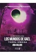 Papel TIERRA HIBRIDA (LOS MUNDOS DE GAEL 2)