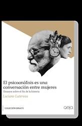 Libro El Psicoanalisis Es Una Conversacion Entre Mujeres