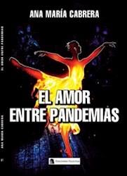 Libro El Amor Entre Pandemias