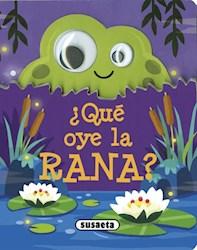 Libro Ojitos M - Que Oye La Rana ?