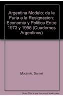 Papel ARGENTINA MODELO DE LA FURIA A LA RESIGNACION 1973/1998
