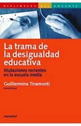 Papel LA TRAMA DE LA DESIGUALDAD EDUCATIVA